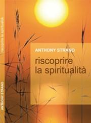 RISCOPRIRE LA SPIRITUALITA'