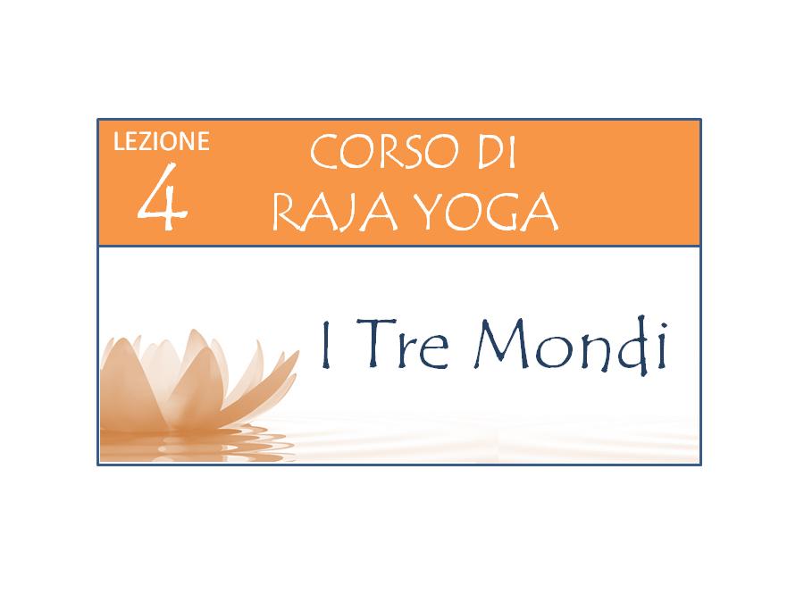 Corso Raja Yoga Lezione 4 Brahma Kumaris