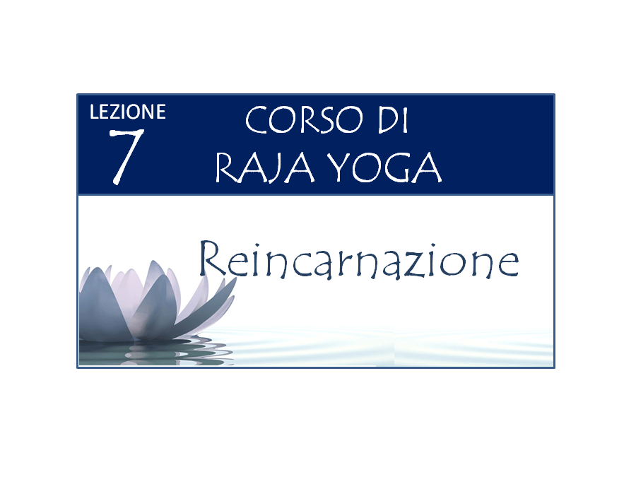 Corso Raja Yoga Lezione 7 Brahma Kumaris