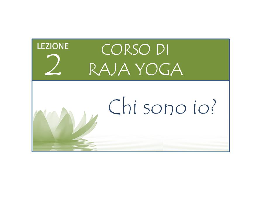 Corso Raja Yoga Lezione 2 Brahma Kumaris