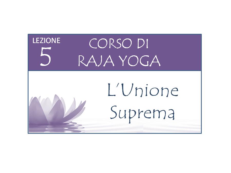 Corso Raja Yoga Lezione 5 Brahma Kumaris