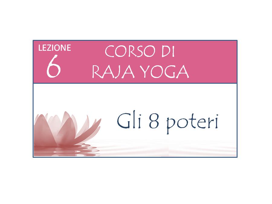 Corso Raja Yoga Lezione 6 Brahma Kumaris