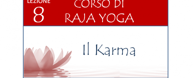 Corso Raja Yoga Lezione 8 Brahma Kumaris